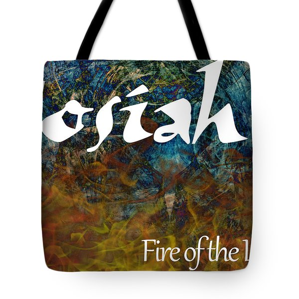 Josiah - Fire Of The Lord Tote Bag by Christopher