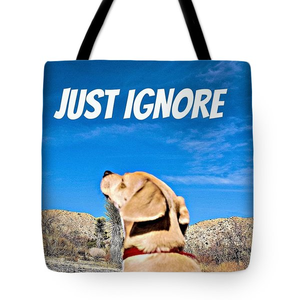 Tote Bag featuring the photograph Just Ignore by Angela J Wright