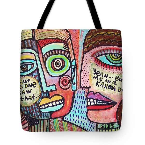 Karma Saw It' Tote Bag