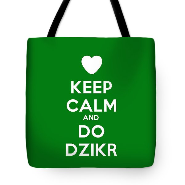 Keep Calm And Do Dzikr Tote Bag