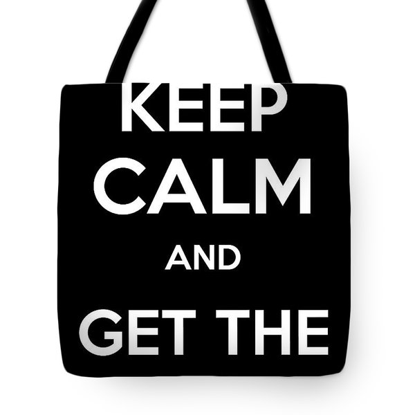Keep Calm And Get The Led Out Tote Bag