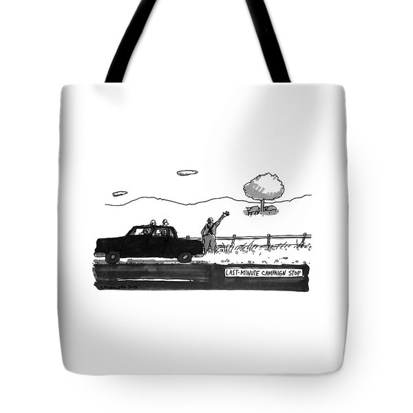 Last-minute Campaign Stop Tote Bag