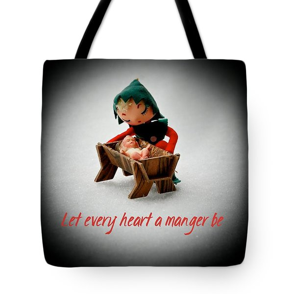 Tote Bag featuring the photograph Let Every Heart A Manger Be by Dee Dee  Whittle