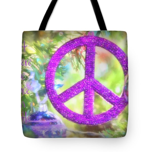 Let There Be Peace On Earth Tote Bag by Peggy Hughes