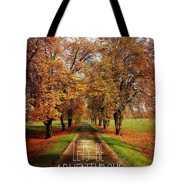 Lets Be Adventurous Tote Bag