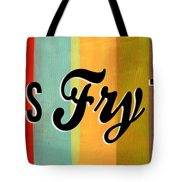 Let's Fry This Tote Bag by Linda Woods