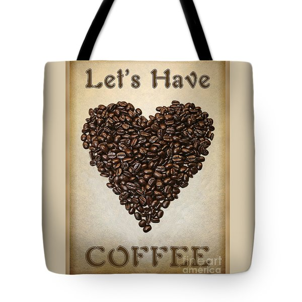 Lets Have Coffee Tote Bag