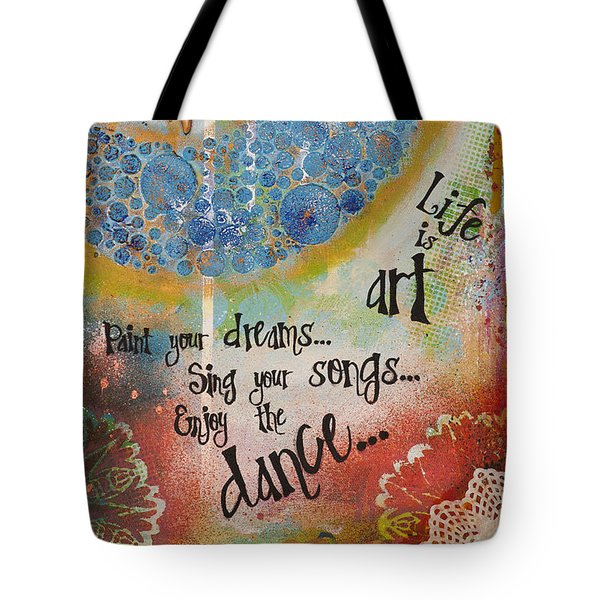 Life Is Art. Paint Your Dreams. Sing Your Songs. Enjoy The Dance. - Colorful Collage Painting Tote Bag by Stanka Vukelic