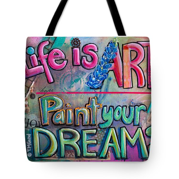 Life Is Art Paint Your Dreams Tote Bag