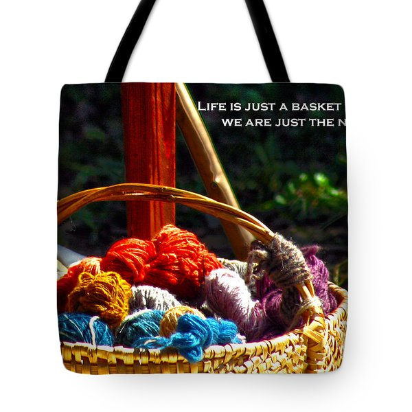 Tote Bag featuring the photograph Life Is Just A Basket Of Yarn by Lesa Fine