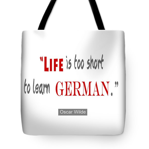 Tote Bag featuring the digital art Life Is Too Short Oscar Wilde by Nik Helbig