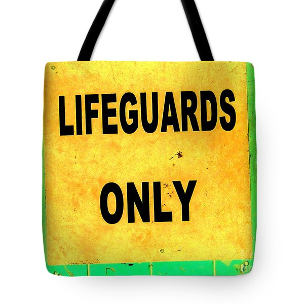 Lifeguards Only Tote Bag by Ed Weidman