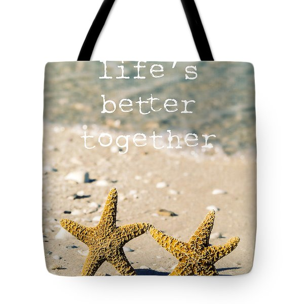 Life's Better Together Tote Bag