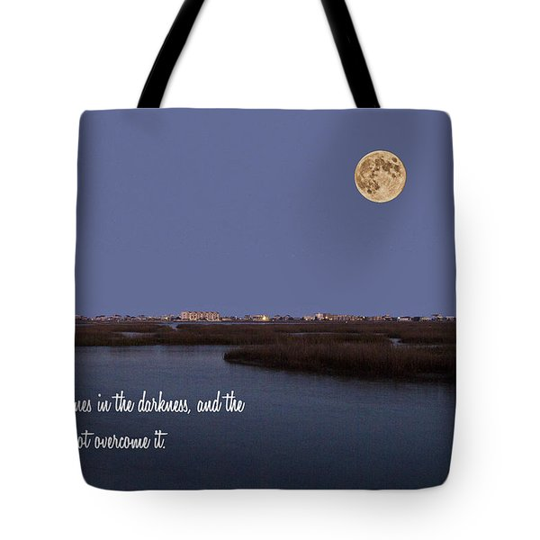 Light Shines In Darkness Tote Bag