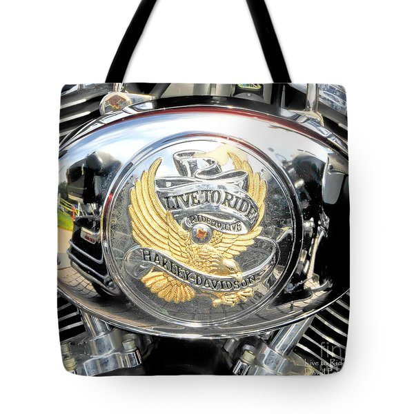 Tote Bag featuring the photograph Live To Ride - Ride To Live 2 By David Lawrence by David Perry Lawrence
