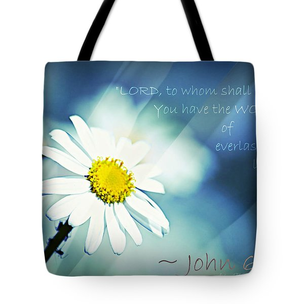 Lord To Whom Shall We Go Tote Bag by Sharon Soberon