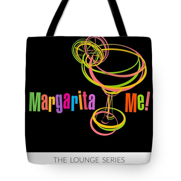 Lounge Series - Margarita Me Tote Bag by Mary Machare