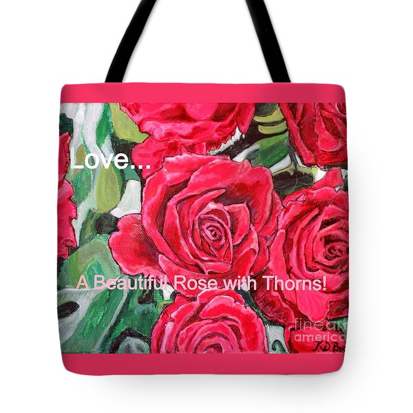Tote Bag featuring the painting Love A Beautiful Rose With Thorns by Kimberlee Baxter