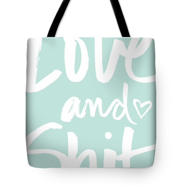Love And Shit -greeting Card Tote Bag