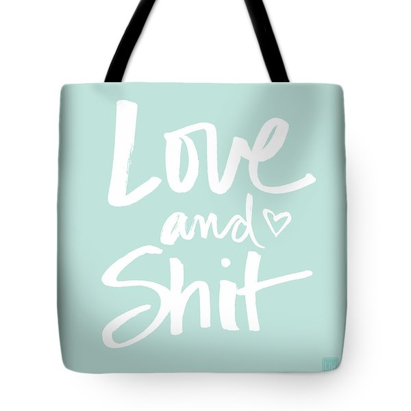 Love And Shit Tote Bag by Linda Woods