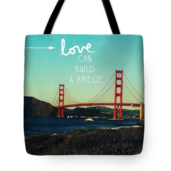 Love Can Build A Bridge- Inspirational Art Tote Bag