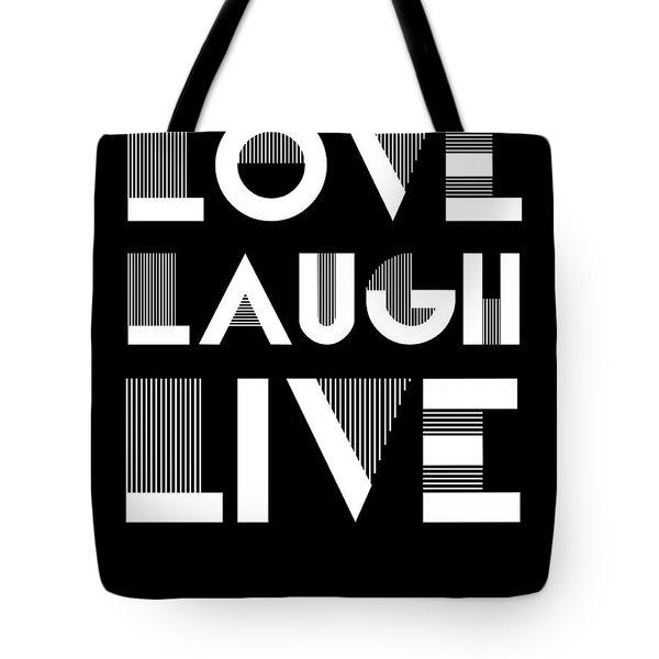 Love Laugh Live Poster 2 Tote Bag