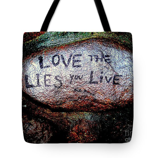 Love The Lies You Live Tote Bag by Ed Weidman