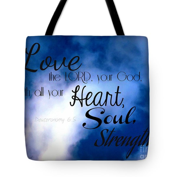 Love The Lord Your God Tote Bag by Sharon Soberon