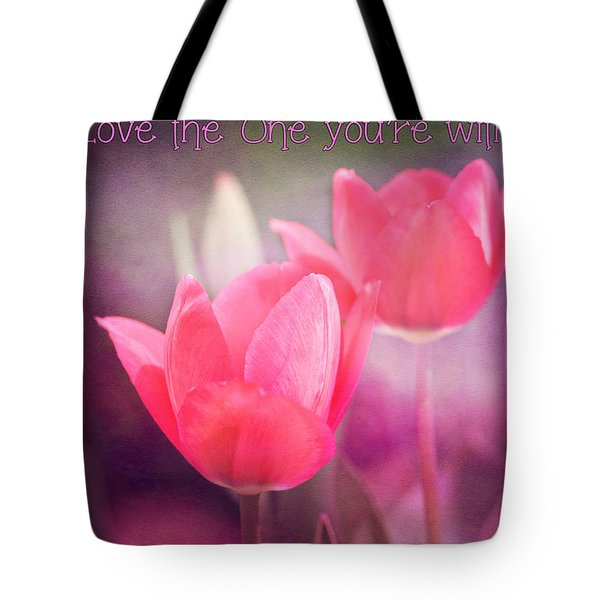 Tote Bag featuring the photograph Love The One You're With by Trina  Ansel