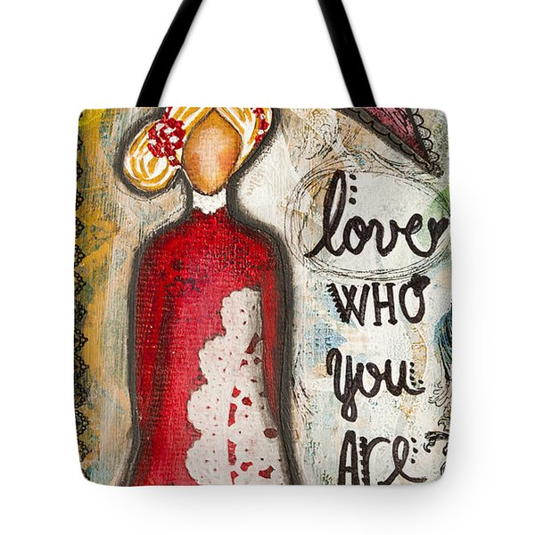 Love Who You Are Inspirational Mixed Media Folk Art Tote Bag by Stanka Vukelic
