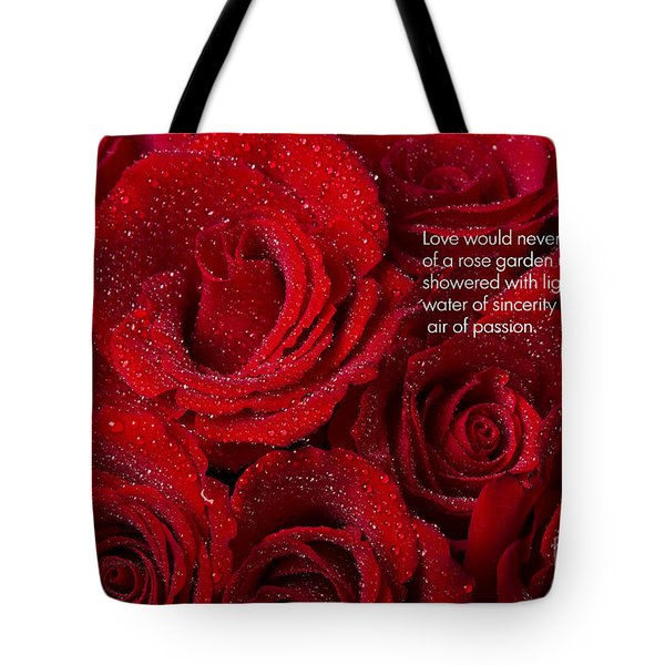 Love Would Never Be A Promise Of A Rose Garden Tote Bag by James BO  Insogna