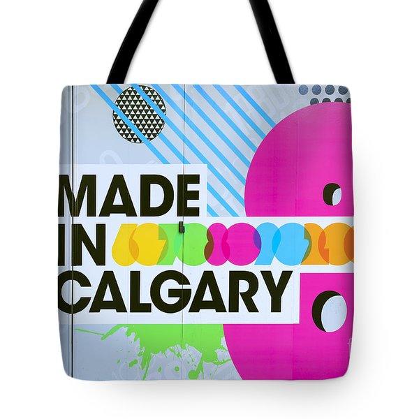 Made In Calgary Tote Bag
