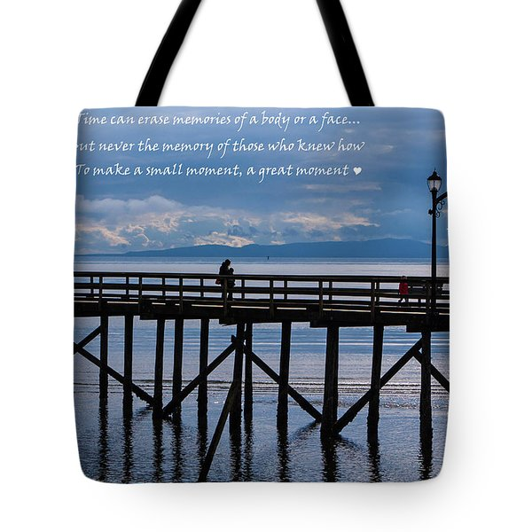 Tote Bag featuring the photograph Make A Small Moment A Great Moment by Jordan Blackstone