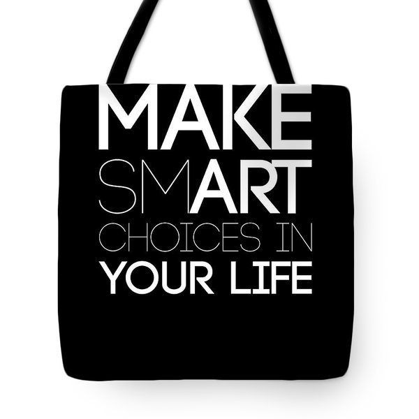 Make Smart Choices In Your Life Poster 2 Tote Bag