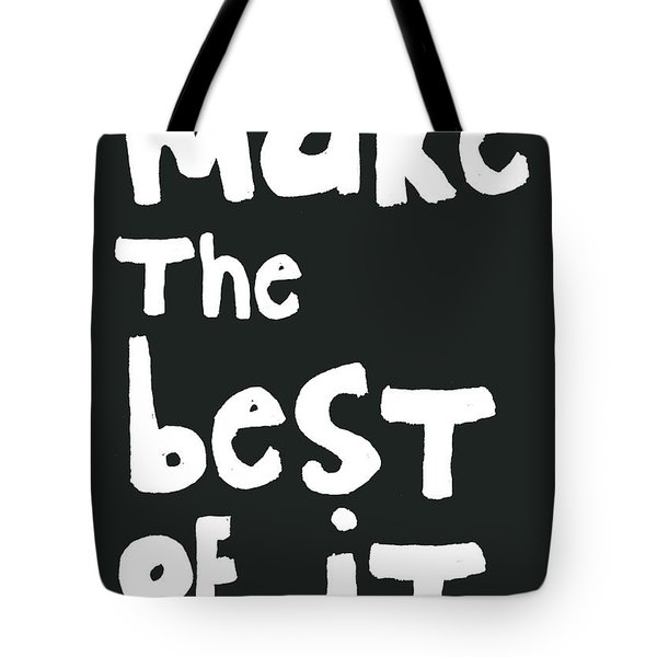 Make The Best Of It- Black And White Tote Bag