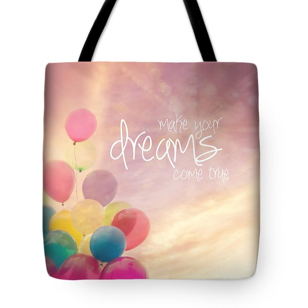 Make Your Dreams Come True Tote Bag