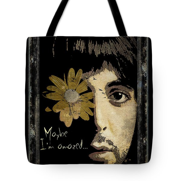 Maybe I'm Amazed... Tote Bag by Marie  Gale