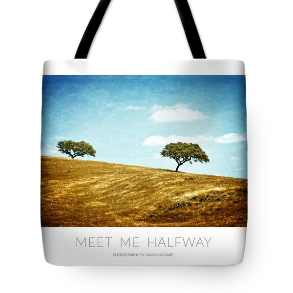Meet Me Halfway - Poster Tote Bag by Mary Machare
