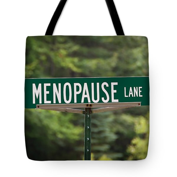 Menopause Lane Sign Tote Bag by Sue Smith