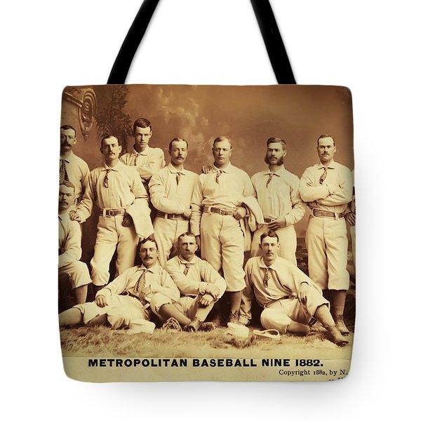 Metropolitan Baseball Nine Team In 1882 Tote Bag by Bill Cannon