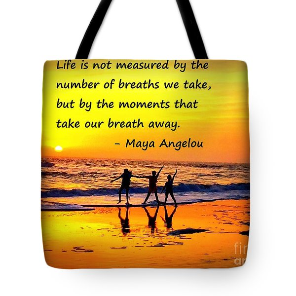 Moments That Take Our Breath Away - Maya Angelou Tote Bag