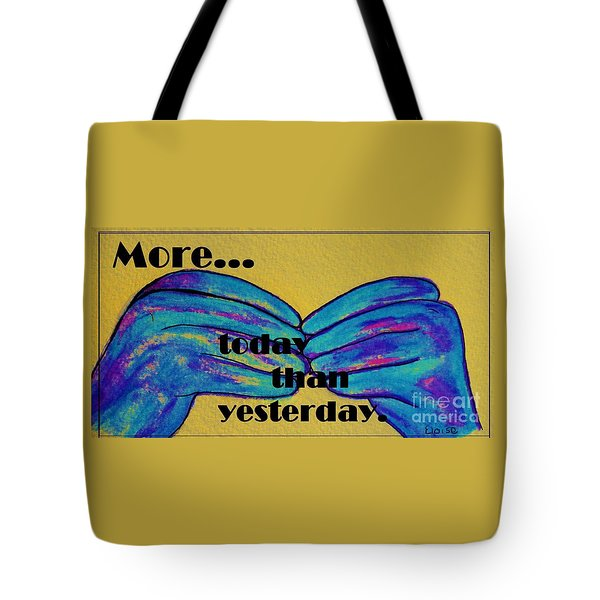 More Today Than Yesterday - American Sign Language Tote Bag by Eloise Schneider