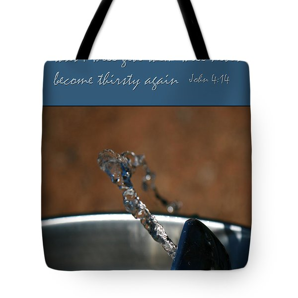 Never Be Thirsty Again John Tote Bag