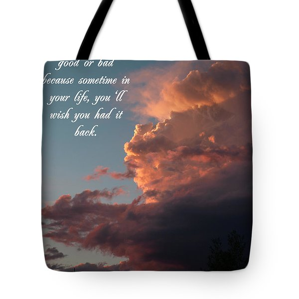 Never Take A Day For Granted Tote Bag