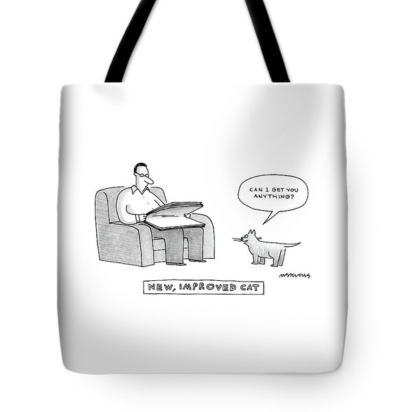 New, Improved Cat 'can I Get You Anything?' Tote Bag