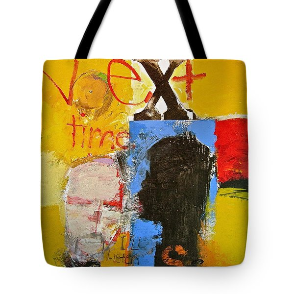 Tote Bag featuring the painting Next Time I'll Listen by Cliff Spohn