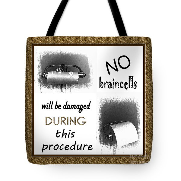 No Braincells Will Be Damaged Tote Bag by Barbara Griffin