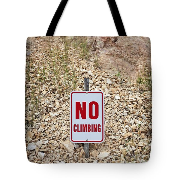 Tote Bag featuring the photograph No Climbing Sign by Bryan Mullennix