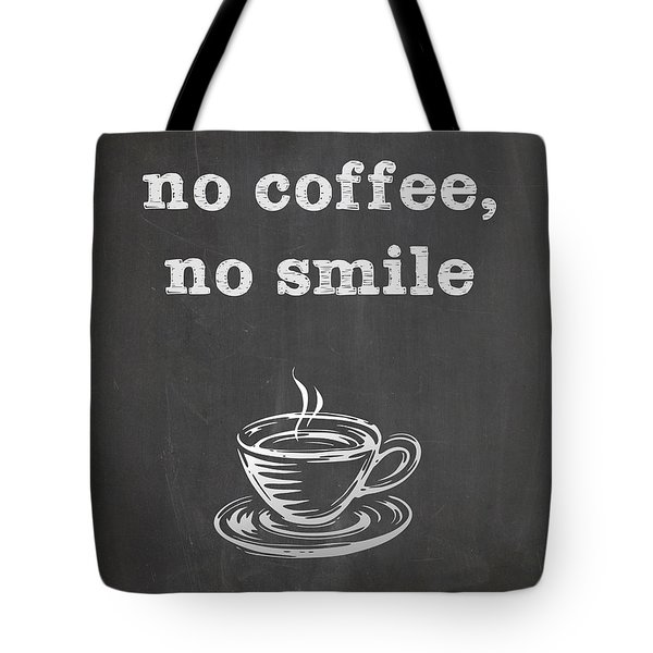 No Coffee No Smile Tote Bag