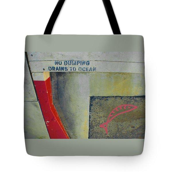 No Dumping - Drains To Ocean No 2 Tote Bag by Ben and Raisa Gertsberg